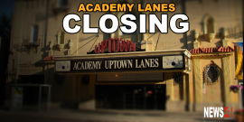 ACADEMY LANES SET TO CLOSE IN JULY
