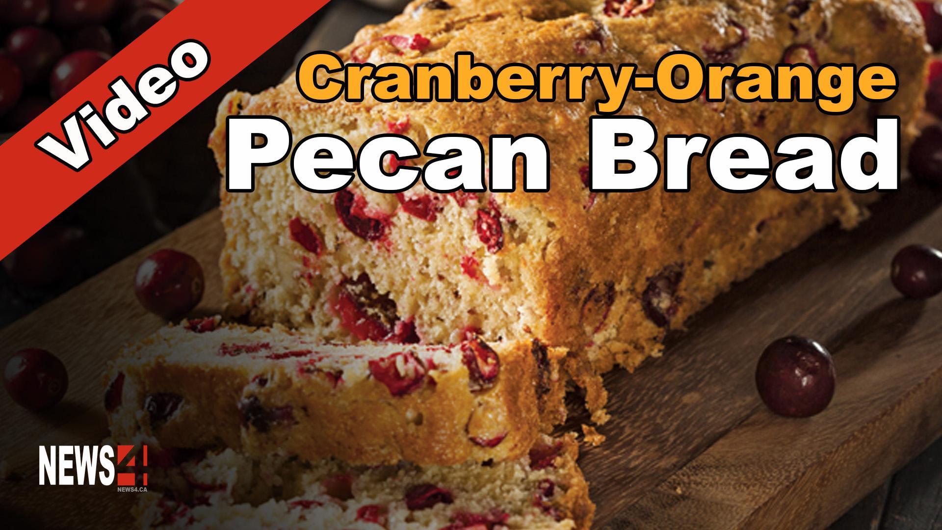 Cranberry-Orange Pecan Bread - News4WInnipeg