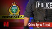 Crime Spree Arrest