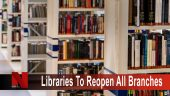 Libraries to reopen all branches