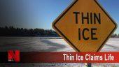 Thin Ice claims life
