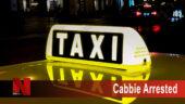 Cabbie Arrested